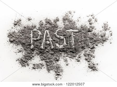 Word past written in grey fossil ash