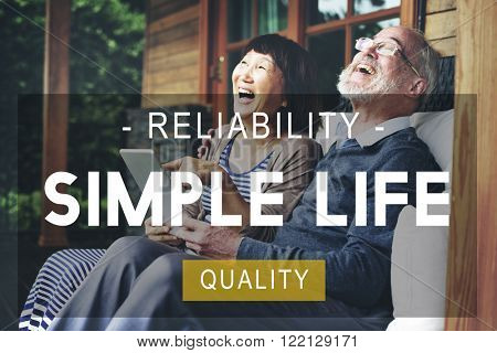 Simple Life Reliability Quality Living Concept