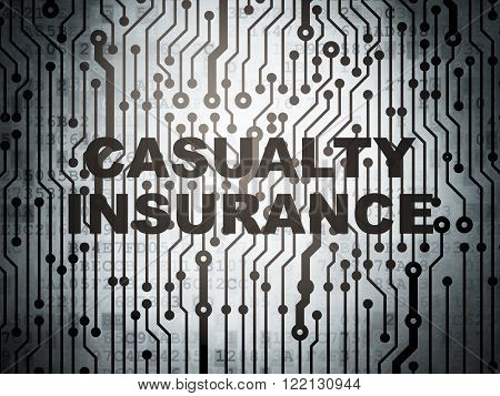 Insurance concept: circuit board with Casualty Insurance