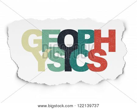 Science concept: Geophysics on Torn Paper background