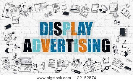 Display Advertising Concept. Modern Line Style Illustration. Multicolor Display Advertising Drawn on White Brick Wall. Doodle Icons. Doodle Design Style of Display Advertising Concept.