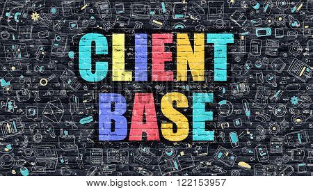 Client Base Concept. Client Base Drawn on Dark Wall. Client Base in Multicolor. Client Base Concept. Modern Illustration in Doodle Design of Client Base.