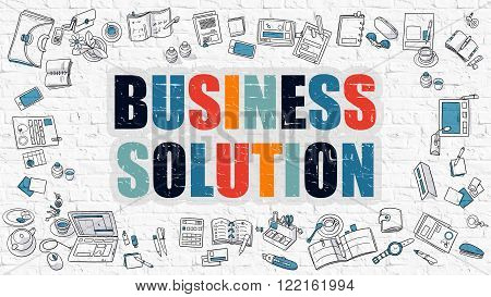 Business Solution Concept. Modern Line Style Illustration. Multicolor Business Solution Drawn on White Brick Wall. Doodle Icons. Doodle Design Style of Business Solution Concept.