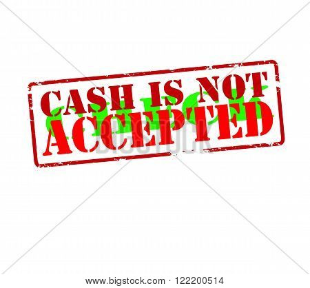 Rubber stamp with text cash is not check accepted inside vector illustration