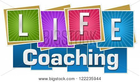 Life coaching text written over vibrant colorful background.