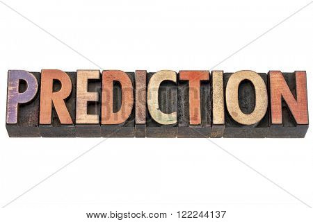 prediction word  - isolated text in vintage letterpress  wood type printing blocks