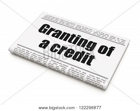 Banking concept: newspaper headline Granting of A credit