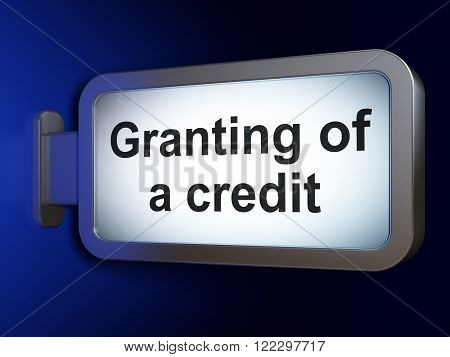 Banking concept: Granting of A credit on billboard background