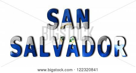 San Salvador word with a bevelled El Salvador flag texture on an isolated white background with a clipping path with and without shadows