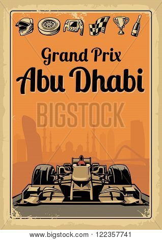 Vintage poster Grand Prix Abu Dhabi. Set symbols - racing sport car, cup, helmet, finish flag, wheel, champagne. Vector illustration for poster, logotype, web with old paper texture background