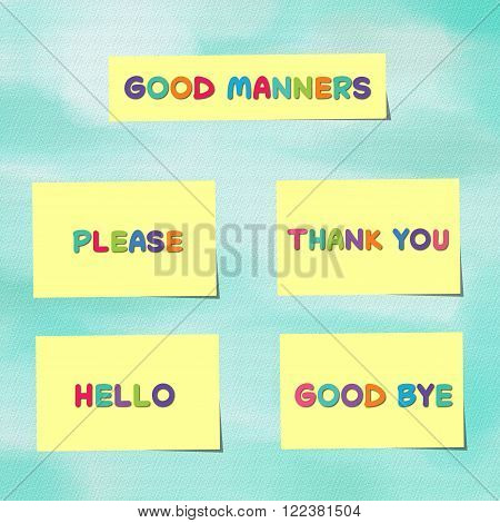 Good manners written on yellow sticky notes on light blue background