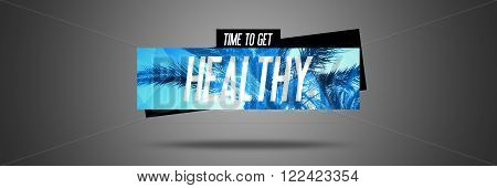 Time to get Healthy - Website Fitness Motivation - Motivational Workout Poster or Banner Motivated Quote Phrase on Grey Background with Trendy Palm Banner - Fit Diet Activity Sport Lifestyle