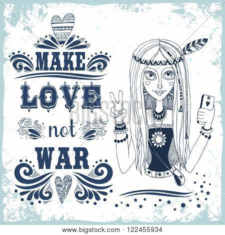 Make love not war. Hand drawn vintage poster with hippie girl. Inspiration typography. It can be used as a print for bags, T-shirts, cards and other items.