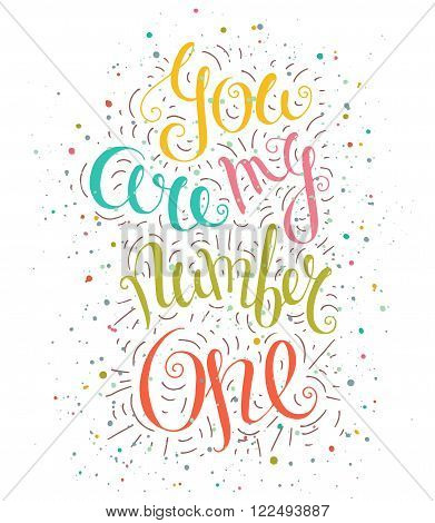 Colored doodle typography poster with lettering phrase and dots. Cartoon cute card with lettering - You are my number one. Hand drawn romantic vector illustration isolated on white.