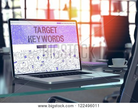 Target Keywords - Closeup Landing Page in Doodle Design Style on Laptop Screen. On Background of Comfortable Working Place in Modern Office. Toned, Blurred Image. 3D Render.