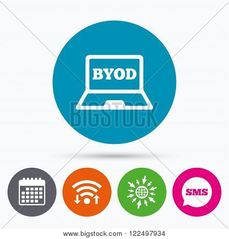 Wifi, Sms and calendar icons. BYOD sign icon. Bring your own device symbol. Laptop icon. Go to web globe.