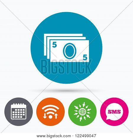 Wifi, Sms and calendar icons. Cash sign icon. Paper money symbol. For cash machines or ATM. Go to web globe.