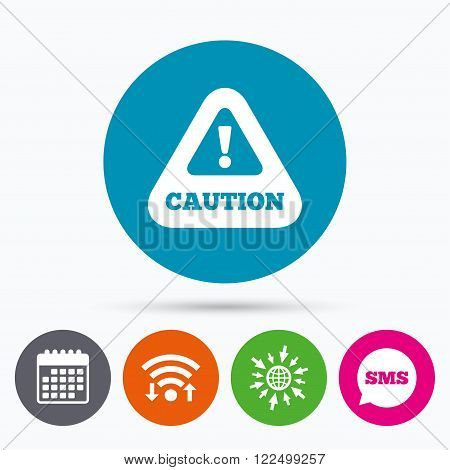 Wifi, Sms and calendar icons. Attention caution sign icon. Exclamation mark. Hazard warning symbol. Go to web globe.
