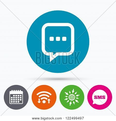 Wifi, Sms and calendar icons. Chat sign icon. Speech bubble with three dots symbol. Communication chat bubble. Go to web globe.