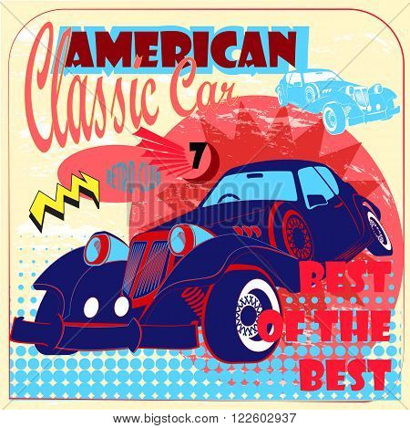 Retro classic American car. Side view vintage auto on the color background with calligraphic text, element. Vector illustration design for poster, print, flyer, signboard. Retro club and auto service.