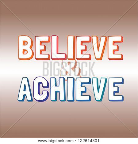 Motivated Quote  Believe, Achieve.  Template of vector banner background. Typography Slogan Concept. Idea for design of motivational slogan, banner with quotes, poster, web icon. Vector Illustration.