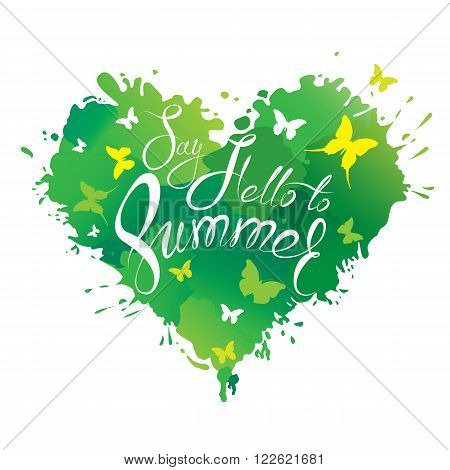 Heart shape is made of brush strokes and blots in green colors and handwritten text Say Hello to Summer - element for travel and vacation design.
