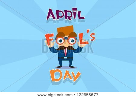 Fool Day April Holiday Greeting Card Banner Comic Business Man Fake Nose, Mustache Flat Vector Illustration