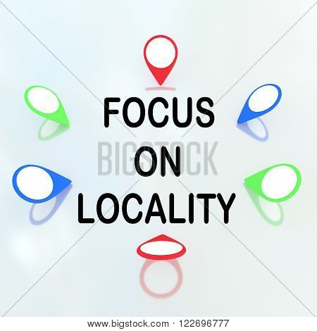 Focus On Locality - Concept