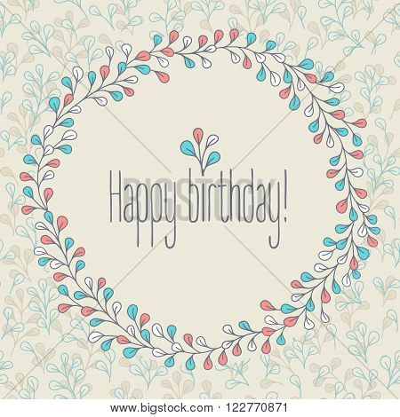 Happy Birthday greeting holiday card with floral wreath. Vector illustration. Invitation or poster for summer events. Seamless floral pattern included - on the background.