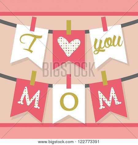 I love you MOM banner decoration and buntings in pink and golden
