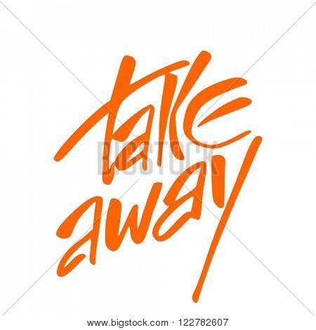Takeaway. Take away food label. Vector illustration.