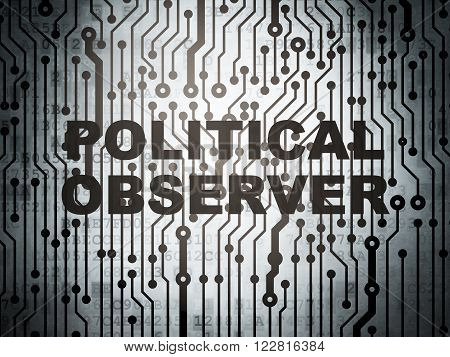 Political concept: circuit board with Political Observer