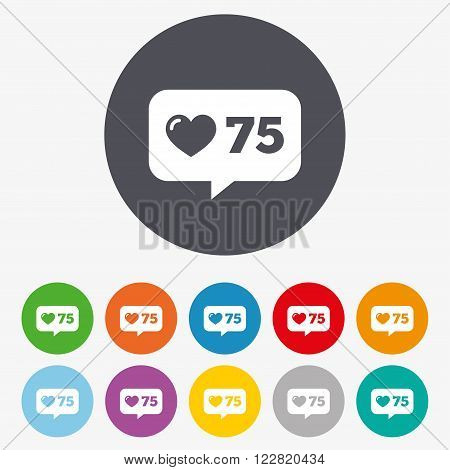 Like counter icon. Notification speech bubble symbol. Circle colourful buttons.