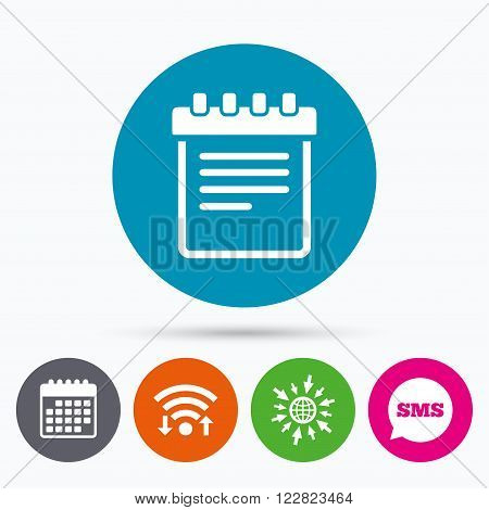 Wifi, Sms and calendar icons. Notepad sign icon. Paper notebook symbol. Go to web globe.