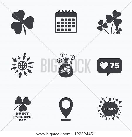 Calendar, like counter and go to web icons. Saint Patrick day icons. Money bag with clover and coins sign. Trefoil shamrock clover. Symbol of good luck. Location pointer.
