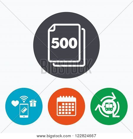 In pack 500 sheets sign icon. 500 papers symbol. Mobile payments, calendar and wifi icons. Bus shuttle.