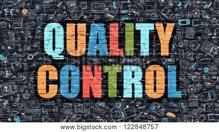 Quality Control Concept. Modern Illustration. Multicolor Quality Control Drawn on Dark Brick Wall. Doodle Icons. Doodle Style of Quality Control Concept. Quality Control on Wall.