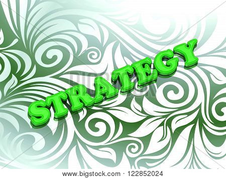 STRATEGY- bright color letters on nice green ornament background