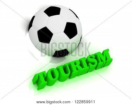 TOURISM bright volume letter word football half ball on white background