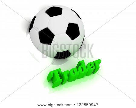 Trader bright volume letter word football half ball on white background