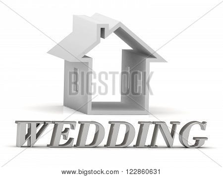 WEDDING- inscription of silver letters and white house on white background