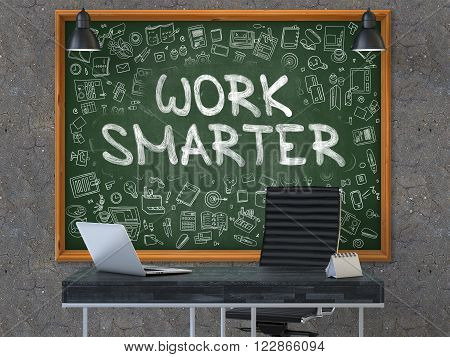 Work Smarter - Hand Drawn on Green Chalkboard in Modern Office Workplace. Illustration with Doodle Design Elements. 3D.