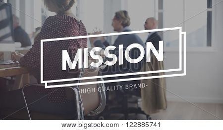 Mission Statement Motivation Aim Aspiration Concept