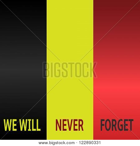 We will never forget text on Belgium flag background