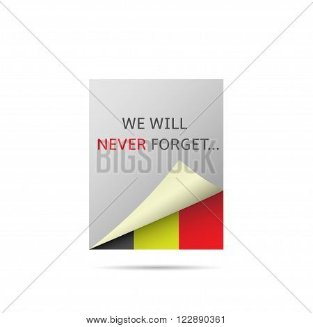 We will never forget text. Belgium flag background