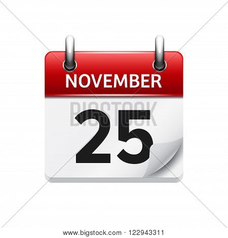 November 25 . Vector flat daily calendar icon. Date and time, day, month. Holiday.