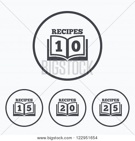 Cookbook icons. 10, 15, 20 and 25 recipes book sign symbols. Icons in circles.