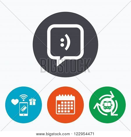 Chat sign icon. Speech bubble with smile symbol. Communication chat bubbles. Mobile payments, calendar and wifi icons. Bus shuttle.