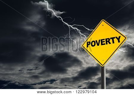Poverty warning sign against a dark cloudy and thunderous sky. Concept of poverty without solutions.