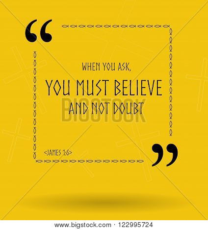 Best Bible quotes about Christian faith without doubt. Christian sayings about how to ask God for help for Bible study flashcards illustration